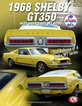 Acme Diecast - Shelby  - acme1801806 : 1968 Shelby GT350 with paint code WT 6065, brilliant yellow
